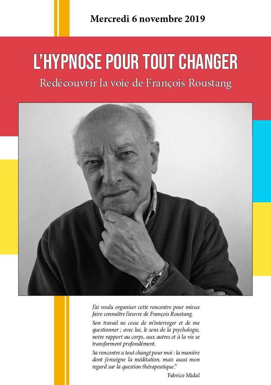 https://www.hypnose-ericksonienne.org/agenda/L-Hypnose-pour-tout-changer-Redecouvrir-la-voie-de-Francois-Roustang_ae680755.html