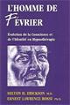 L'homme de février. Evolution de la conscience et de l'identité en hypnothérapie.