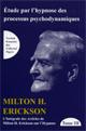 Intégrale des articles de Milton H. Erickson sur l'hypnose. Tome III : Etude par l'hypnose des processus psychodynamiques.