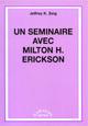 Un Séminaire avec Milton H. Erickson .