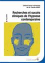 Recherches et succès cliniques de l'hypnose contemporaine.