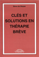 Clés et solutions en thérapie brève.