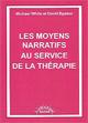 Les moyens narratifs au service de la thérapie.