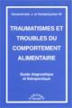 Traumatismes et troubles du comportement alimentaire. Guide diagnostique et thérapeutique.