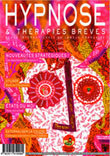 Pour lire la suite et vous abonner à la Revue Hypnose et Thérapies Brèves, cliquez ici