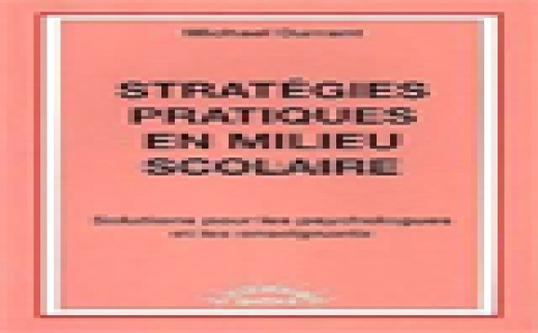 Stratégies pratiques en milieu scolaire. Solutions pour les psychologues et les enseignants.