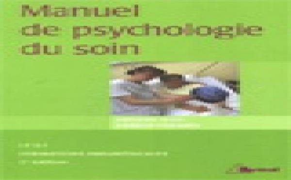 Manuel de psychologie du soin. Antoine Bioy