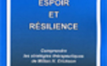 Espoir et résilience. Comprendre les stratégies thérapeutiques de Milton H. Erickson.