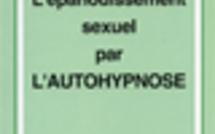 L'épanouissement sexuel par l'autohypnose.