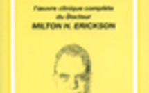 Thérapies hors du commun. L'oeuvre clinique complète du Docteur Milton H. Erickson.