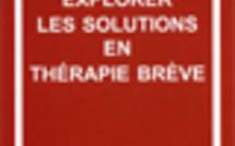 Explorer les solutions en thérapie brève.