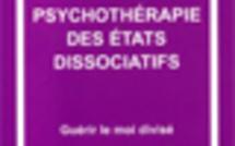 Psychothérapie des états dissociatifs. Guérir le moi divisé.